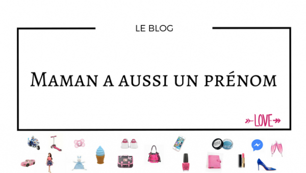 Blog Maman a aussi un prénom